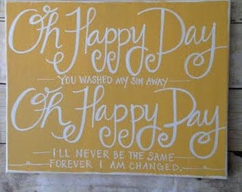 Oh Happy Day - on wrapped canvas