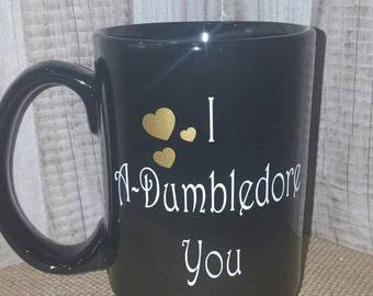 I A-Dumbledore You Coffee Mug