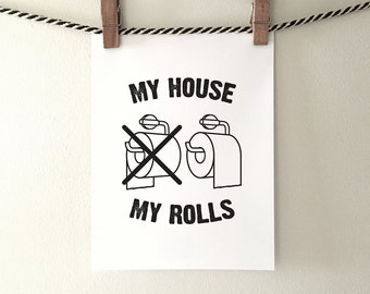 "Toilet paper art - ""My house, my rolls"" - over the top - PRINTABLE art - bathroom art, bathroom wall decor - instant download"