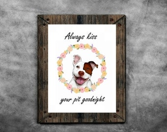 Always kiss your pit goodnight INSTANT DOWNLOAD printable sign, dog decor, pit bull lover, pit bull sign, printable pit bull, advocacy.