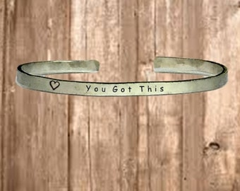 """You Got This - Cuff Bracelet Jewelry Hand Stamped 1/4"""" Organic, Smooth Texture Copper Brass or Aluminum"""