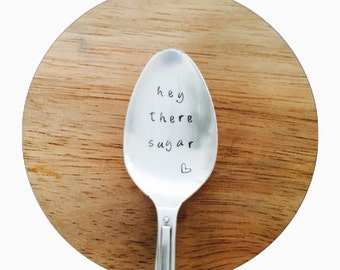 Silver Spoon | Custom Teaspoon | Hand Stamped Tea Spoon | Hey There Sugar | Silver Plated Teaspoon