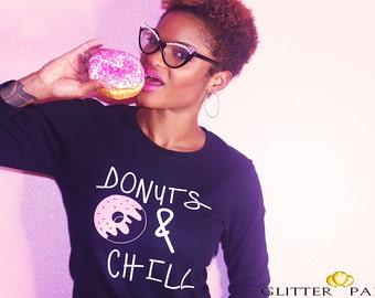 Donuts & Chill Custom Designed Shirt!