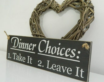 Dinner choices, take it, leave it, sign, Shabby Chic, painted in Annie Sloan
