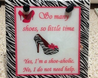 Cute Shoe Quotes | Custom Personalized Sign Shoe-aholic