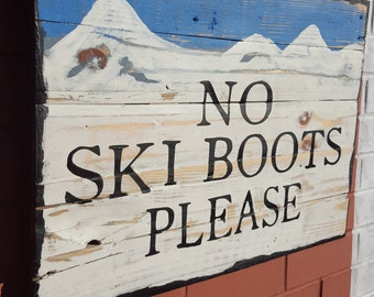 No Ski Boots Please Sign