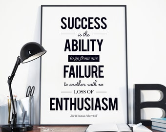 """Black and White """"Succes is the Ability to go from one Failure to another with no loss of Enthusiasm."""" Winston Churchill quote. Motivational"""
