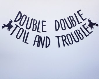 Double Double Toil and Trouble glitter banner