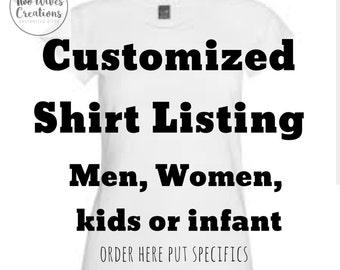 Customized Shirt listing (Men, Women, Kids and Infant)