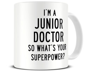 I'm a Junior Doctor So What's Your Superpower Coffee Mug - doctor gifts - doctor mug - MG448