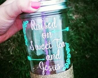 24 oz Raised on Sweet Tea and Jesus mason jar tumbler, glitter dipped tumbler, glitter mason jar, tumbler, drink cup, custom cup, vinyl
