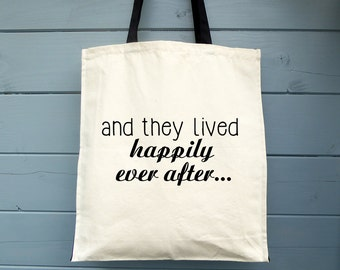 And They Lived Happily Ever After, Canvas Tote Bag, Shopping Bag, Valentines, Cotton Bag, Shopper, Grocery Bag, Market Bag, Romantic, Love