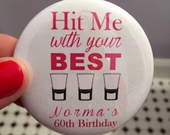 Hit Me With Your Best Shot, Shot Glass, 21st Birthday, 30th Birthday, Party Pins, Party Buttons, Bachelorette Party, Favor