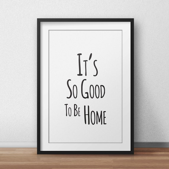 Items Similar To Printable 'It's So Good To Be Home' Wall