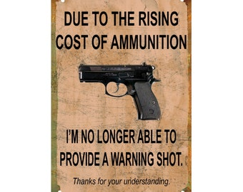 Rising Cost of Gun Ammo, Funny No Trespassing Sign