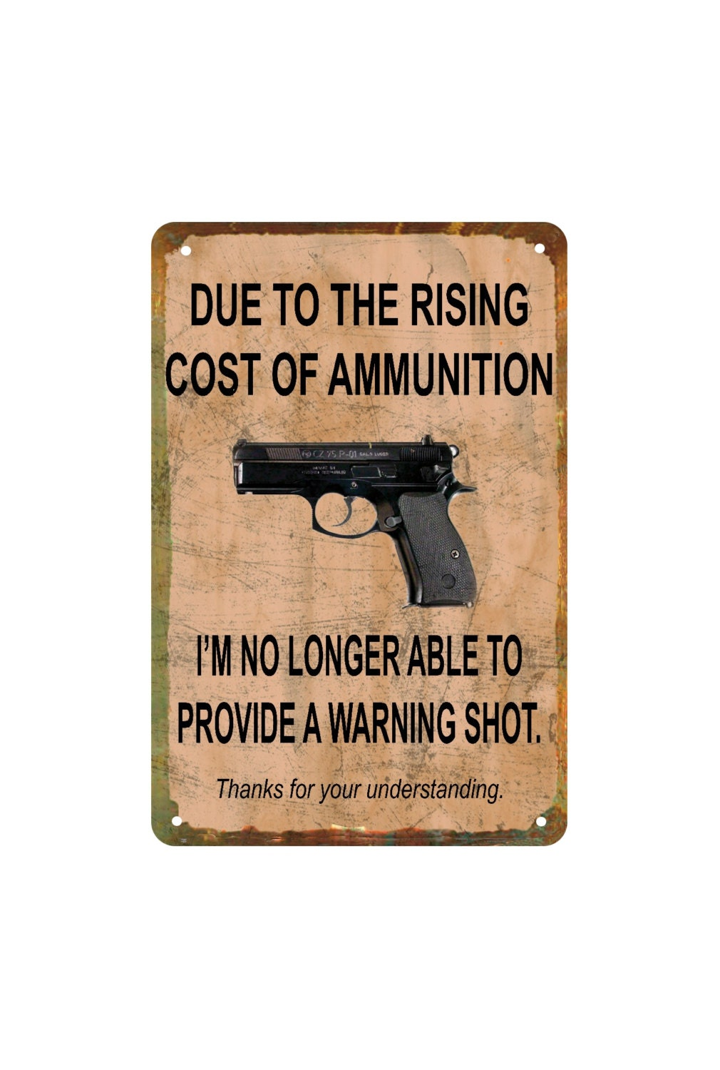 Rising Cost Of Gun Ammo Funny No Trespassing Sign