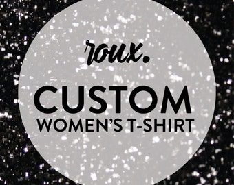 Custom Women's T-Shirt
