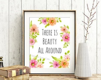 Printable Wall Art, Nursery and Kids Room Decor, Floral Quote Print, There is Beauty All Around, LDS, Watercolor Printable, Instant Download