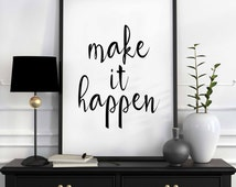 "Motivational print, ""Make It Happen"" print, INSTANT DOWNLOAD, Motivational quotes, Inspirational quote print, Printable Art, Quote print"