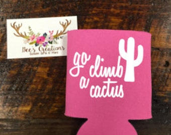 Go Climb A Cactus - Can Coolie - Insulated Beverage Holder