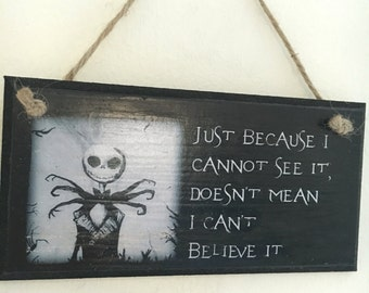"The Nightmare Before Christmas inspired ~ ""Just because I cannot see it, doesn't mean I can't believe it"" ~ wall plaque / door sign 6x3"""