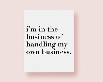 8x10 Art Print   My Business   Girl Boss  Office Art   Dorm Decor   Sorority Gift   5x7 Print