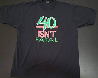 Vintage  40 isn't Fatal 50/50 screen stars  graphic tshirt size XL