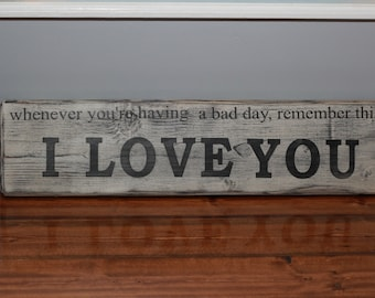 Remember I LOVE YOU Sign