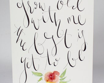 Grow Old with Me - original watercolor, painting, floral, art, calligraphy, handlettering, modern calligraphy, baby, nursery art