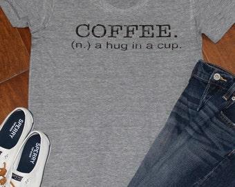 Coffee t-shirt shirt for women, Coffee, A Hug In A Cup, Coffee Shirt, Coffee T Shirt, A Hug In a Cup, Coffee Shirt, Coffee, A Hug In A cup