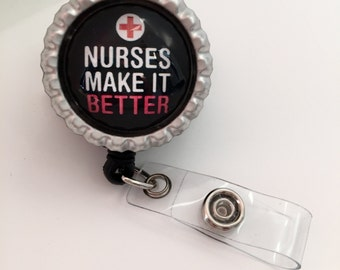 Nurses Make It Better!!! - Retractable ID Badge Holder!! For Comic Enthusiast!!- Lanyards & Badge Holders