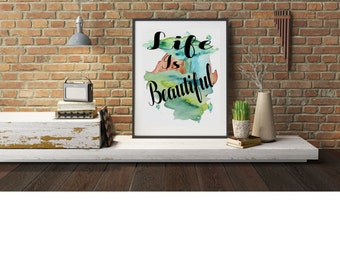 """Typography A4 Poster Print on Paper """"Life is Beautiful""""  Watercolour, Quotes,  Modern Wall Art, Home Decor Unframed"""