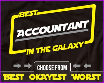 Best Accountant In The Galaxy Shirt Accountant Tshirt Accounting CPA Shirt Gift For Accountant