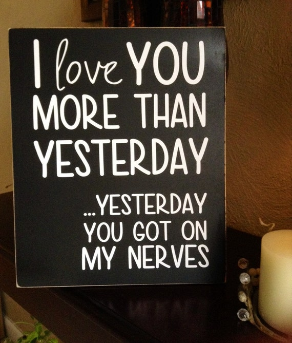 I Love You More Than Quotes: Items Similar To I Love You More Than Yesterday, Yesterday