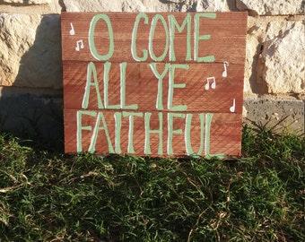 O Come All Ye Faithful Christmas Wood Sign; Christian Wood Decor; Christmas Pallet Sign
