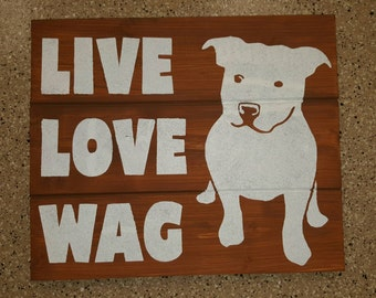 Live Love Wag Wood Sign