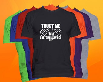 CUSTOMER SERVICE REP T-Shirt Trust Me I'm Occupation Career Profession T Shirt