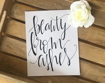 Hand Lettered Print- Beauty From Ashes