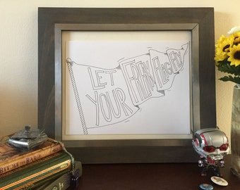 Let your freak flag fly! Handlettered Print, Quote Art, Wall Art, Decor