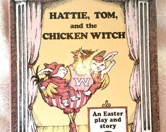 Hattie, Tom, and the Chicken Witch Children's Book, Children's fiction, vintage books, Vintage 1980 books, Easter