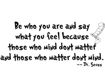 Dr. Seuss Quote - Vinyl Decal Wall Art - Be Who You Are...