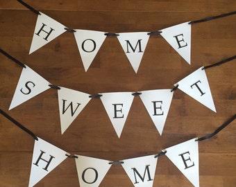Home Sweet Home Banner - 3 Piece Set. Housewarming, New Apartment, Dorm, Pennant Banner