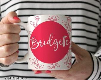 Floral Mugs Cute Mugs Pretty Mugs Mugs Personalized Custom Name Mug Mugs for Her Pink Mug Name Cups Personalized Tea Cups Custom Cups P105