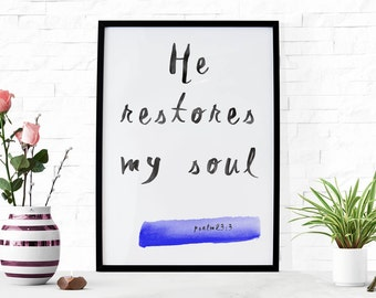 Restore my Soul Christian Wall Art Scripture Print Water Color Print Bible Verse Printable Christian Art Scripture Psalm 23 Gift for Mom