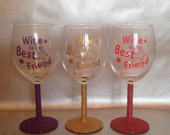 Wine Is My Best Friend Glitter Glasses