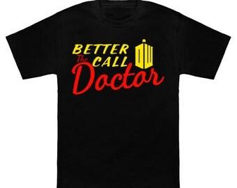 T-shirt Better call the doctor !