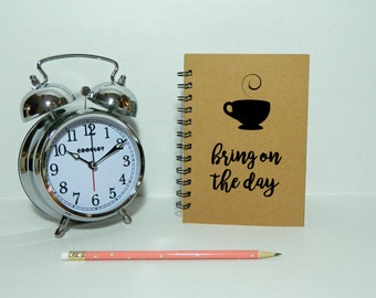 Bring on the day notebook/journal