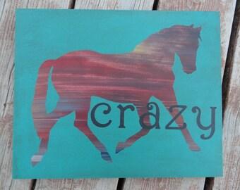 Horse Crazy Custom Wood Sign
