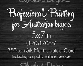 Professional printing of your 5x7 inch invitation on 350gsm silk matt coated cardstock with a white envelope for Australian buyers