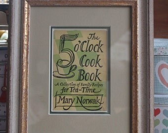 Framed post card cook book cover The 5 O'clock cook book. Mary Norwak